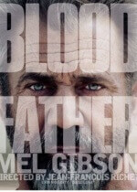 Thriller Blood Father 2016 Mel Gibson